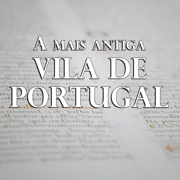a mais antiga vila de portugal